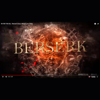 "IN FOR THE KILLの""Berserk Song""のLyric Videoを公開しました!"
