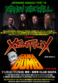 XENTRIX 初来日決定!!! -JAPANESE ASSAULT FEST 19-
