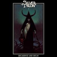 【5/28発売】SILVER TALON / Decadence and Decay